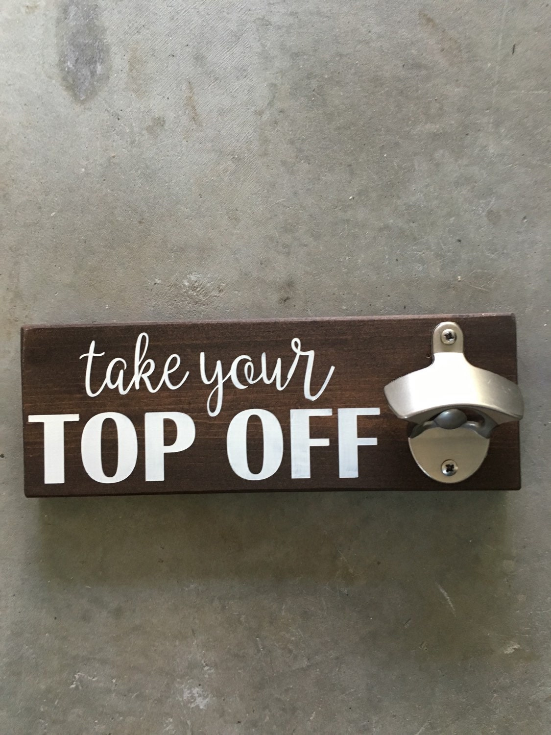 bottle opener take your top off take your top off bottle opener wall plaque black go ahead. Black Bedroom Furniture Sets. Home Design Ideas