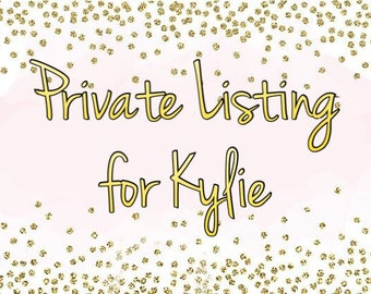 Private Listing for Kylie