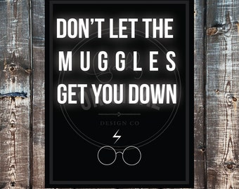 Harry Potter Muggles Quote Inspirational Print