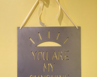 Metal Sign: You Are My Sunshine