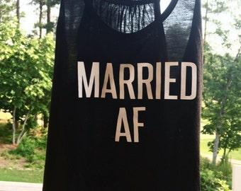 Married AF Honeymoon Tank or Tee -Bride Tank