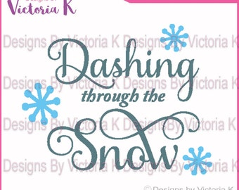 Dashing Through the Snow, Christmas, Sign, Quote, SVG, DXF PNG, Files, Silhouette, Cricut Design Space, Vinyl cut Files