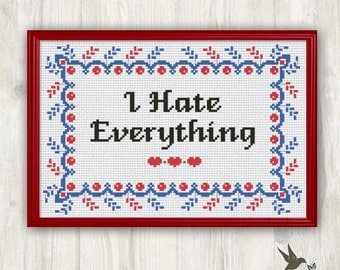 I hate everything cross stitch pattern, funny cross stitch pattern, modern cross stitch pattern,  needlecraft