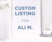 Custom Listing for Ali M.