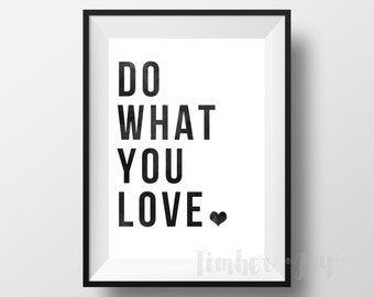 Do What You Love - Motivational Gallery Wall Print