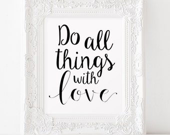 Do all things with love Printable art Typography quote INSTANT DOWNLOAD art Dorm wall art Modern Home decor Motivational print Office decor