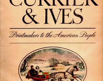 Currier & Ives ~ Printmakers to the American People HBDJ 1942 1st Edition 192 Art Prints Colored Engravings