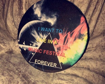 I want to live in a music festival forever pin