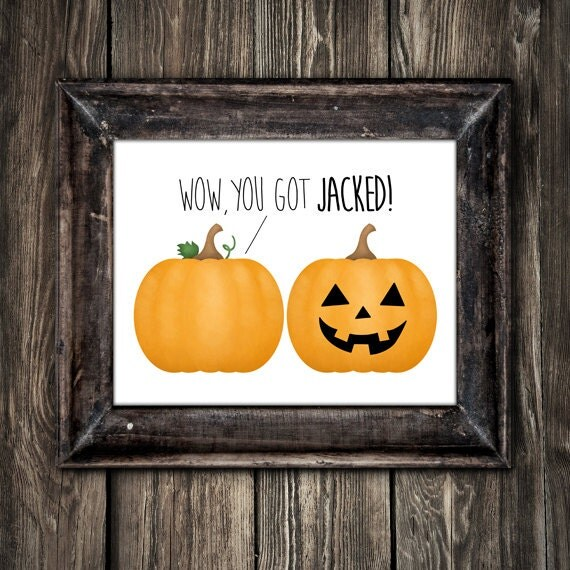 Wow You Got Jacked Digital 8x10 Printable Poster Funny Saying Pumpkin To  Jack O Lantern Happy Halloween Pun Fitness Bodybuilding Fit Muscles