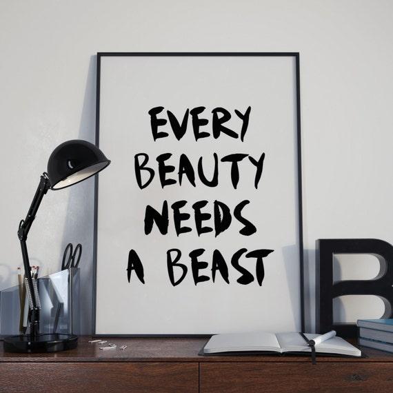 Items similar to Every beauty needs a beast, Printable art ...