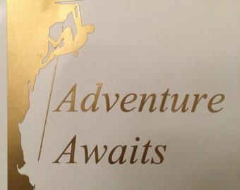 Adventure Awaits | Mountain Climber | climbing