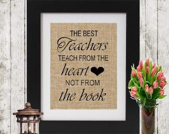Gift for Teacher - Teacher's Gift - Unique Rustic Teacher's Gift - The Best Teachers Teach From The Heart - Teacher's Appreciation