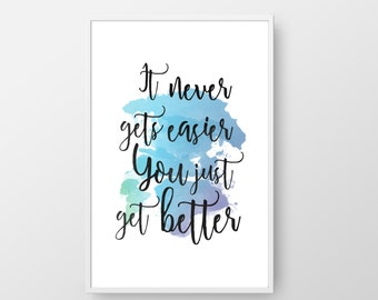 Printable Watercolor Poster You Just Get Better, Watercolor Print, Typography Poster, Inspirational Watercolor Quote, Handwritten Quote