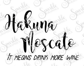 Hakuna Moscato Cut File Wine Girls Night Wino Bunco Clipart Svg Dxf Eps Png Silhouette Cricut Cut File Commercial Use