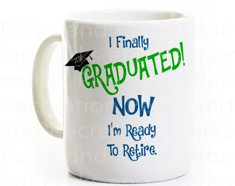 Graduation Gift Coffee Mug - Class of 2016 - Funny Graduation Gift - Personalized - High School Graduate - College Graduate
