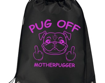 Pug Off Motherpugger Drawstring Bag