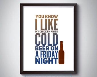 You Know I Like My Chicken Fried Cold Beer On A Friday Night - Borderless Color Pop - Kitchen Song Lyric Art Print Decor - Printables *PDF