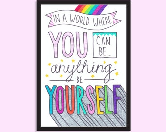In a world where you can be anything be yourself. Inspirational art, Motivational art, Quote print, Best friend gift, Gifts for her
