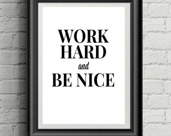 Work Hard and Be Nice 8x10 Printable Quote - Instant Download