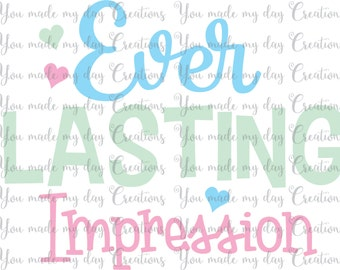 Buy 4 get 1 FREE***  Ever Lasting Impression SVG, PNG, dxf, & eps Cutting Files Hearts
