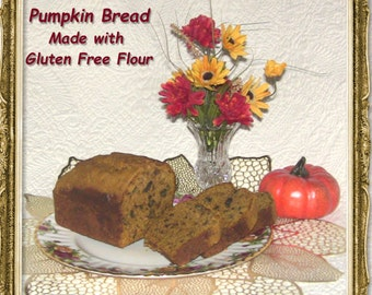 Delicious Pumpkin Bread made with Gluten Free Flour