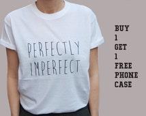 Perfectly Imperfect shirt, tumblr shirt,i woke up like this tee tumblr tshirt 100% cotton Tee, UNISEX