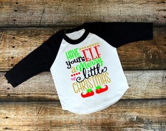 Christmas graphic tee - 3/4 sleeve raglan - xmas raglan - have yourself a merry little christmas - christmas elf shirt - merry Christmas