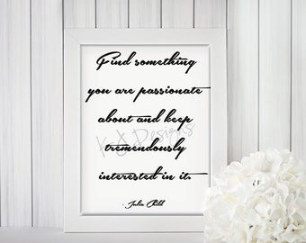 Find your passion print - inspirational text, teacher gift, wall art, digital art, 5x7, home decor, wall art, kitchen art, Julia Child quote