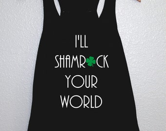 St Patrick's Day Tank, St Patrick's Day Shirt, Shamrock Your World Tank, pub crawl shirt, Irish Tank, Clover Tank, Shamrock Tank, Lucky Tank
