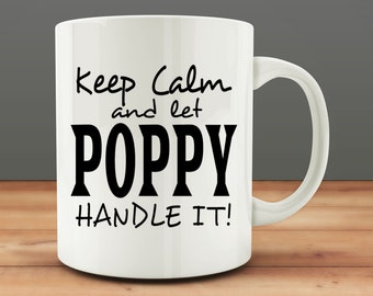 Keep Calm And Let Poppy Handle It mug, funny poppy mug (M116)