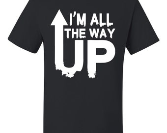 I'm All The Way Up Men's T-shirt