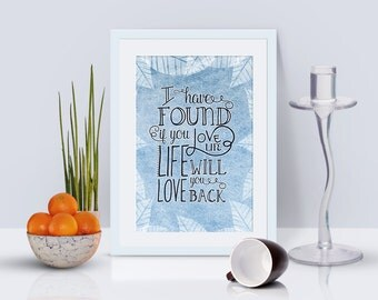 Quote Print, If you love life... Inspirational Quotes, Motivational Quote, Instant Download, Positive Art Printable Quotes Calligraphy Print