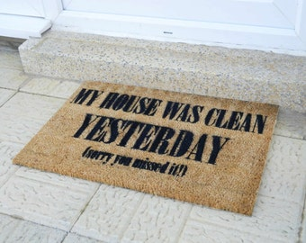 My House was clean yesterday doormat - 60x40cm - Novelty - Gift