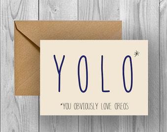YOLO* You Obviously Love Oreos