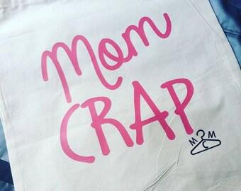 Mom Crap Tote