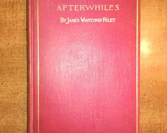 Antique Book 1898 James Whitcomb Riley Afterwhiles