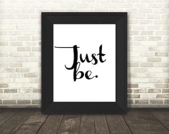 Just Be Print - Meditation Art - Printable Art - Typographic Print - Digital Download - Yoga Art - Peaceful Decor - Wall Art Decor