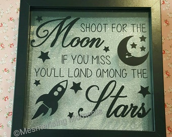 Shoot For The Moon If You Miss You'll Land Among The Stars / Baby / Child / Nursery/ Determination / Framed / Gift /