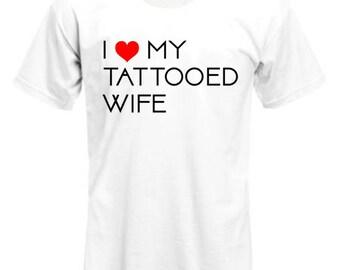 Love my tattooed wife shirt