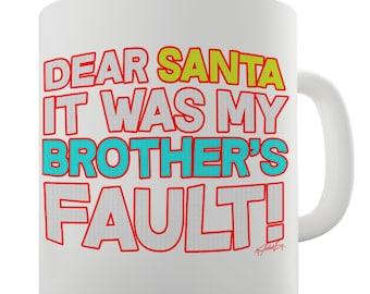 Santa It Was My Brother's Fault! Ceramic Tea Mug