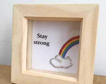 Stay strong, glitter rainbow, silver lined cloud mini frame. Get well soon frame