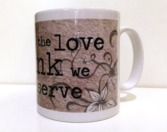 The Perks of Being a Wallflower Inspired Quote Mug - 'We Accept The Love We Think We Deserve.'