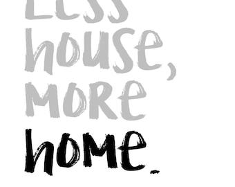 "Black 5x7 Frame - ""Less House, More Home"""