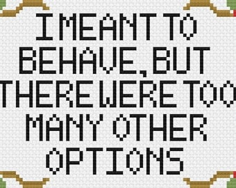 I Meant To Behave - Cross Stitch Pattern, Funny, Irreverent