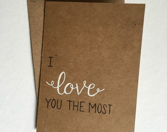 I Love You The Most Greeting Card