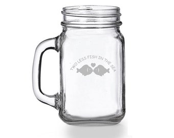 2 pcs 2 Less Fish in the Sea - Engraved 16 oz. Mason Jar Glass (CM98-161-700)