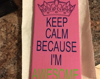 Keep Calm I am Awesome sign with hanger