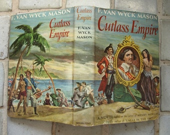 Cutlass Empire By F. Van Wyck Mason 1949 Hardback with Dust Jacket