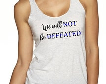 ON SALE Thin Blue Line Tank - We Will Not Be Defeated - Law Enforcement Gift - Police Shirt - Police Wife - Police Girlfriend - Gift for her