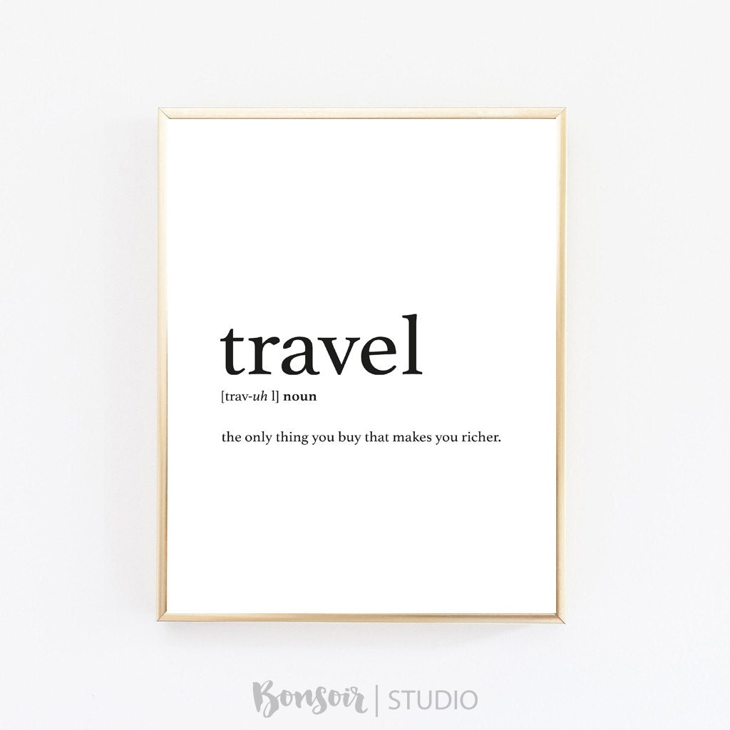 Travel Definition Definition Print Inspirational Quote